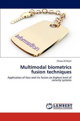 Multimodal Biometrics Fusion Techniques (Paperback)