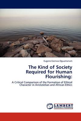 The Kind of Society Required for Human Flourishing (Paperback)