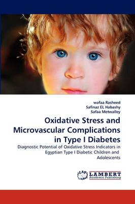 Oxidative Stress and Microvascular Complications in Type I Diabetes (Paperback)