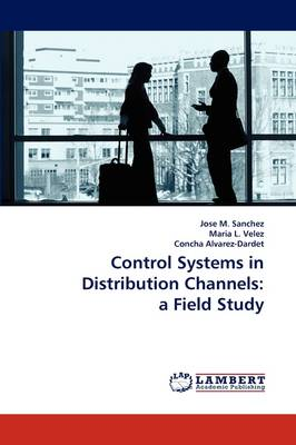Control Systems in Distribution Channels: A Field Study (Paperback)