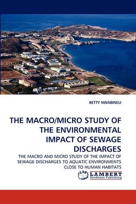 A Macro and Micro Study of the Environmental Impacts of Sewage Discharges (Paperback)