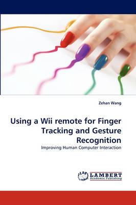 Using a Wii Remote for Finger Tracking and Gesture Recognition (Paperback)