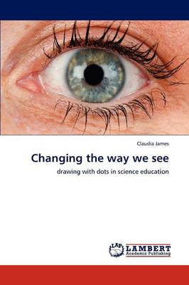 Changing the Way We See (Paperback)