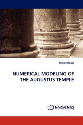 Numerical Modeling of the Augustus Temple (Paperback)