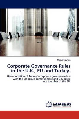Corporate Governance Rules in the U.K., Eu and Turkey. (Paperback)