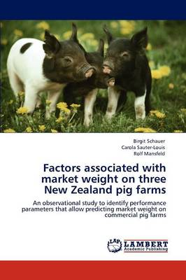 Factors Associated with Market Weight on Three New Zealand Pig Farms (Paperback)