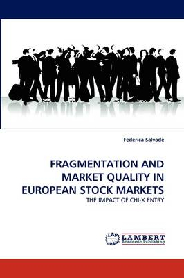 Fragmentation and Market Quality in European Stock Markets (Paperback)