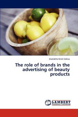 The Role of Brands in the Advertising of Beauty Products (Paperback)