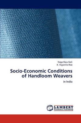 Socio-Economic Conditions of Handloom Weavers (Paperback)