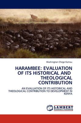 Harambee: Evaluation of Its Historical and Theological Contribution (Paperback)