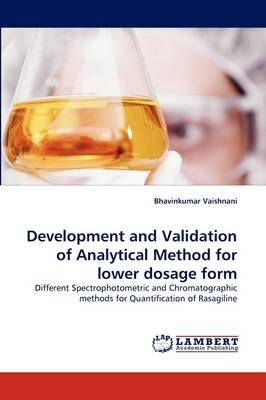 Development and Validation of Analytical Method for Lower Dosage Form (Paperback)