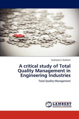 A Critical Study of Total Quality Management in Engineering Industries (Paperback)