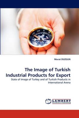 The Image of Turkish Industrial Products for Export (Paperback)