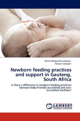 Newborn Feeding Practices and Support in Gauteng, South Africa (Paperback)