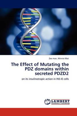 The Effect of Mutating the Pdz Domains Within Secreted Pdzd2 (Paperback)