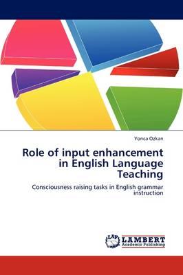 Role of Input Enhancement in English Language Teaching (Paperback)