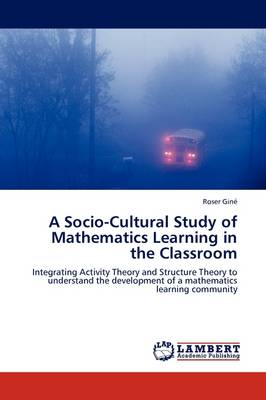 A Socio-Cultural Study of Mathematics Learning in the Classroom (Paperback)