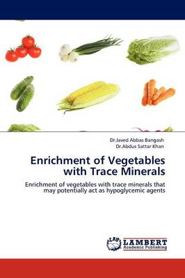 Enrichment of Vegetables with Trace Minerals (Paperback)