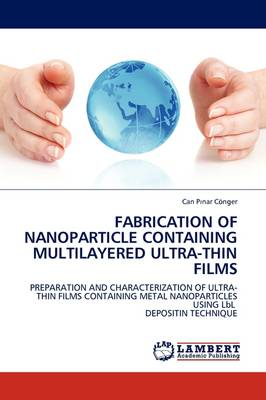 Fabrication of Nanoparticle Containing Multilayered Ultra-Thin Films (Paperback)