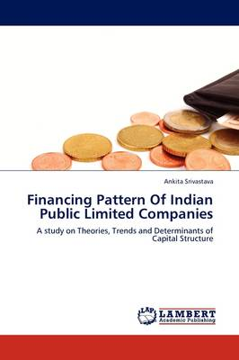 Financing Pattern of Indian Public Limited Companies (Paperback)