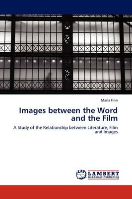 Images Between the Word and the Film (Paperback)