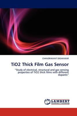 Tio2 Thick Film Gas Sensor (Paperback)