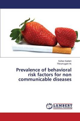 Prevalence of Behavioral Risk Factors for Non Communicable Diseases (Paperback)
