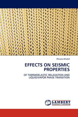 Effects on Seismic Properties (Paperback)