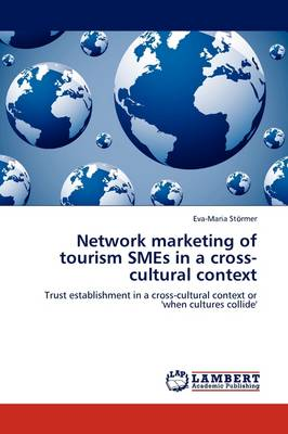 Network Marketing of Tourism Smes in a Cross-Cultural Context (Paperback)