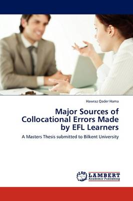 Major Sources of Collocational Errors Made by Efl Learners (Paperback)