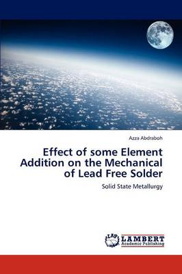Effect of Some Element Addition on the Mechanical of Lead Free Solder (Paperback)