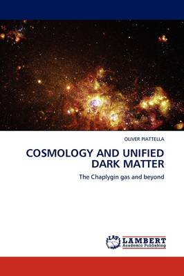 Cosmology and Unified Dark Matter (Paperback)