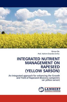 Integrated Nutrient Management on Rapeseed (Yellow Sarson) (Paperback)