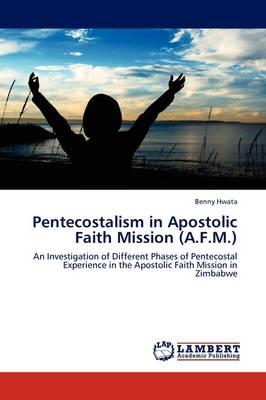 Pentecostalism in Apostolic Faith Mission (A.F.M.) (Paperback)