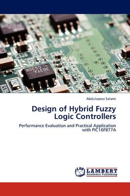 Design of Hybrid Fuzzy Logic Controllers (Paperback)