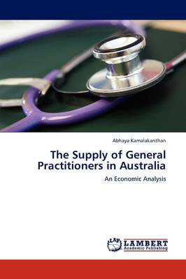 The Supply of General Practitioners in Australia (Paperback)