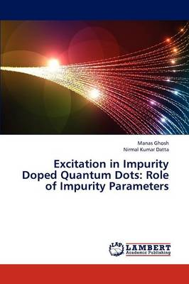Excitation in Impurity Doped Quantum Dots: Role of Impurity Parameters (Paperback)
