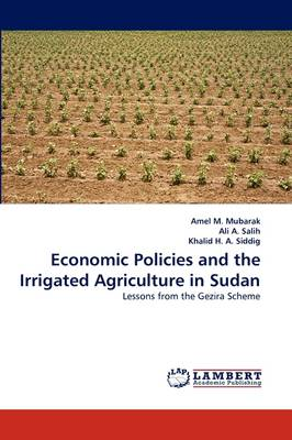 Economic Policies and the Irrigated Agriculture in Sudan (Paperback)