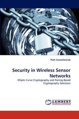 Security in Wireless Sensor Networks (Paperback)