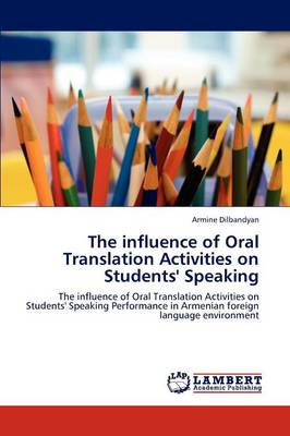 The Influence of Oral Translation Activities on Students' Speaking (Paperback)