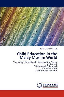 Child Education in the Malay Muslim World (Paperback)