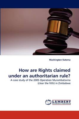 How Are Rights Claimed Under an Authoritarian Rule? (Paperback)