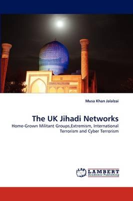 The UK Jihadi Networks (Paperback)