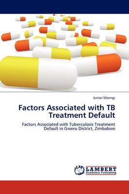 Factors Associated with Tb Treatment Default (Paperback)