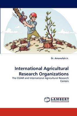 International Agricultural Research Organizations (Paperback)