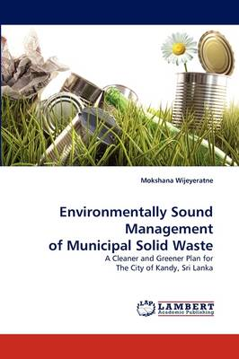 Environmentally Sound Management of Municipal Solid Waste (Paperback)