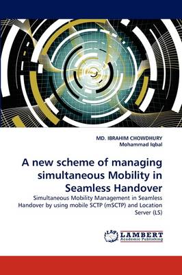 A New Scheme of Managing Simultaneous Mobility in Seamless Handover (Paperback)