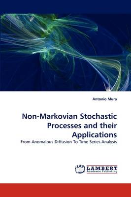 Non-Markovian Stochastic Processes and Their Applications (Paperback)