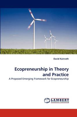 Ecopreneurship in Theory and Practice (Paperback)