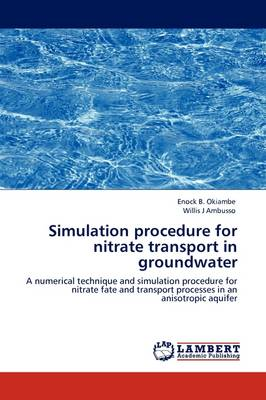 Simulation Procedure for Nitrate Transport in Groundwater (Paperback)